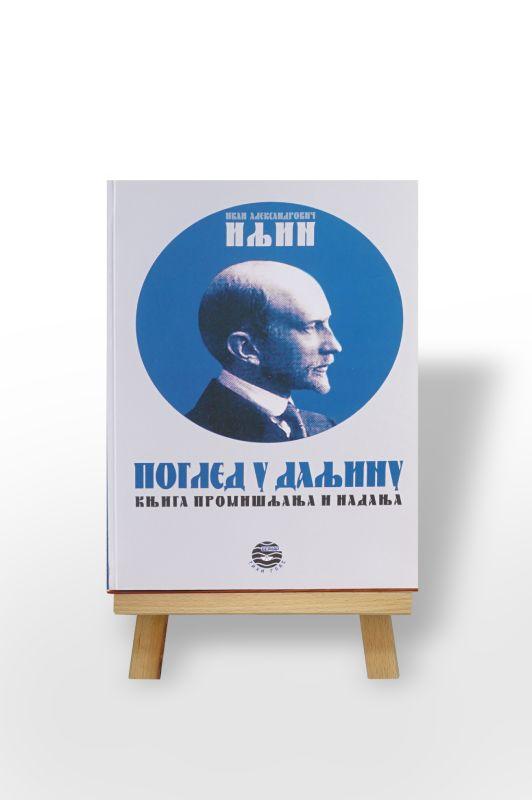 Pogled u daljinu, Knjiga promišljanja i padanja, Ivan Aleksandrvič Iljin